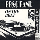 On The Beat by The B.B. & Q. Band