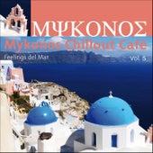 Mykonos Chillout Café Vol.5 (feelings Del Mar) de Various Artists