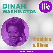 Troubles & Blues by Dinah Washington