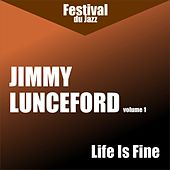 Life Is Fine (Jimmy Lunceford - Vol. 1) by Jimmy Lunceford