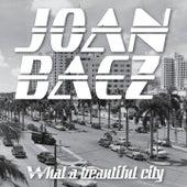 O What A Beautiful City de Joan Baez