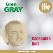 Casa Loma Ball by Glen Gray and The Casa Loma Orchestra