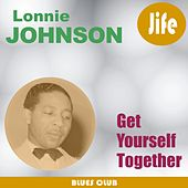 Get Yourself Together by Lonnie Johnson