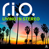 Living in Stereo von R.I.O.
