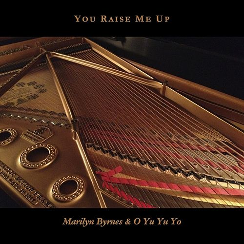 You Raise Me Up (Instrumental) by Marilyn Byrnes