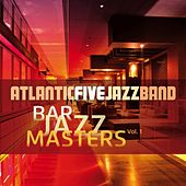 Bar Jazz Masters, Vol. 1 (Remastered) by Atlantic Five Jazz Band
