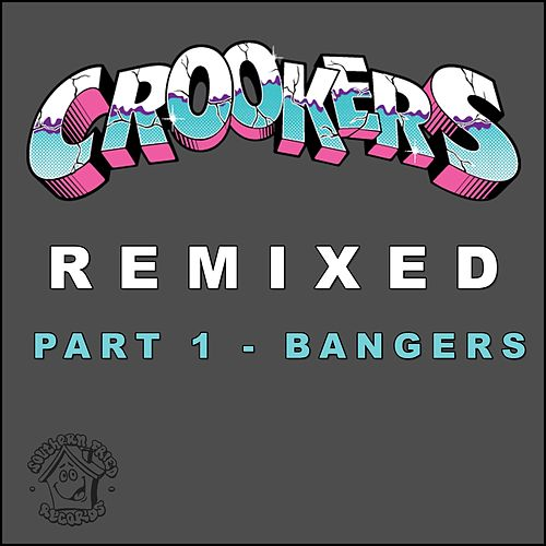 Crookers Remixed, Pt. 1 (Bangers) by Various Artists