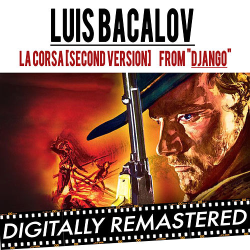 La Corsa - ( from ' Django Unchained ' & ' Django ') (Second Version) by Luis Bacalov