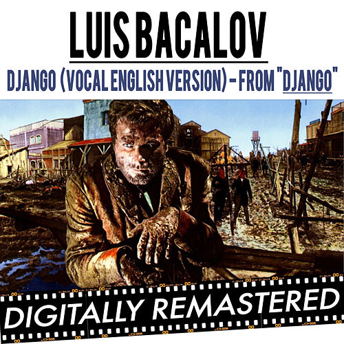 Django ( from 'Django Unchained' & 'Django' ) (Vocal English Version) by Luis Bacalov