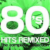 80's Hits Remixed: The Complete Collection by Various Artists