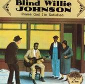 Praise God I'm Satisfied by Blind Willie Johnson
