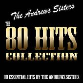 The 80 Hits Collection (80 Essential Hits By The Andrews Sisters) by The Andrews Sisters