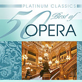 Platinum Classics: 50 Best of Opera by Various Artists