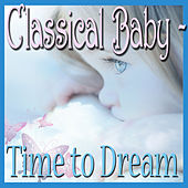Classical Baby - Time to Dream by Various Artists