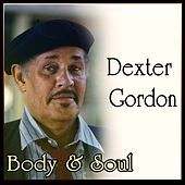 Dexter Gordon - Body & Soul von Dexter Gordon