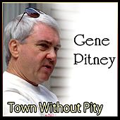 Town Without Pity - The Legendary Gene Pitney by Gene Pitney