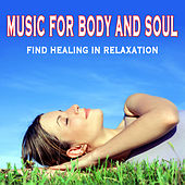 Music for Body and Soul - Find Healing in Relaxation by Various Artists