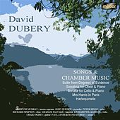 Dubery: Songs and Chamber Music by Various Artists