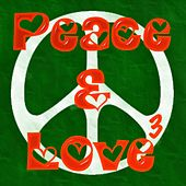 Peace & Love, Vol. 3 by Various Artists