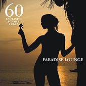 Paradise Lounge - 60 Fantastic Summer Tunes by Various Artists