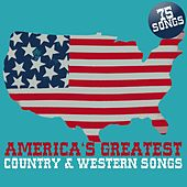 America's Greatest Country & Western Songs by Various Artists