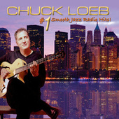 #1 Smooth Jazz Radio Hits! by Chuck Loeb