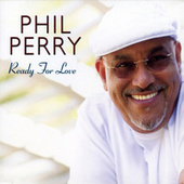 Ready For Love de Phil Perry