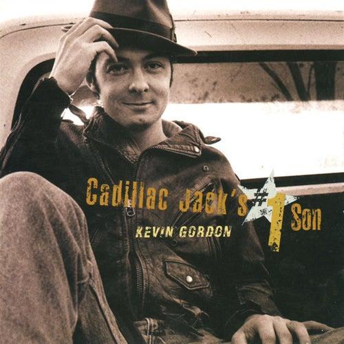 Cadillac Jack's #1 Son by Kevin Gordon