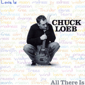 All There Is by Chuck Loeb
