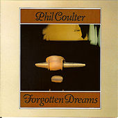 Forgotten Dreams by Phil Coulter