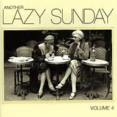 Another Lazy Sunday - Volume Four by Various Artists