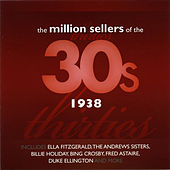 The Million Sellers Of The 30's - 1938 von Various Artists