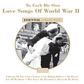 To Each His Own - Love Songs Of WWII by Various Artists
