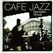 Café Jazz - Manhattan Moods Vol 1 by Various Artists