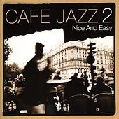 Café Jazz 2 - Nice and Easy Vol 2 by Various Artists