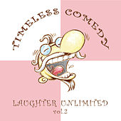 Timeless Comedy: Laughter Unlimited Vol. 2 de Various Artists