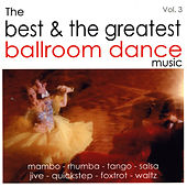 The Best and the Greatest Ballroom Dance Music - Vol.Three de Various Artists