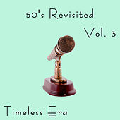Timeless Era: 50's Revisited Vol.3 by Various Artists