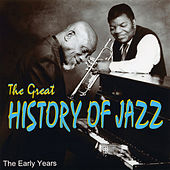 The Great History Of Jazz - The Early Years de Various Artists