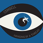 Hanging By a Thread by Cowbell