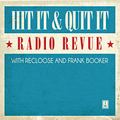 Hit It & Quit It Radio Revue Vol. 1 with Recloose & Frank Booker von Various Artists