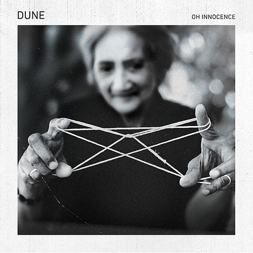 Oh Innocence by Dune