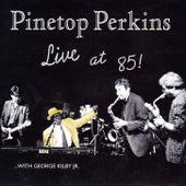 Live At 85! by Pinetop Perkins