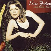 Love Comin' Down de Sue Foley
