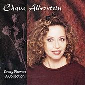 Crazy Flower: A Collection by Chava Alberstein