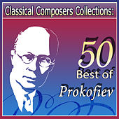 Classical Composers Collections: 50 Best of Prokofiev by Various Artists