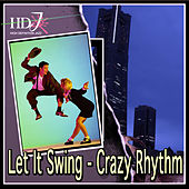 Let It Swing - Crazy Rhythm by Various Artists