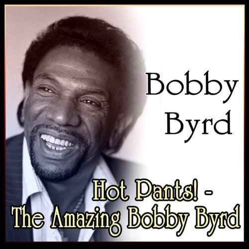 Hot Pants! - The Amazing Bobby Byrd by Bobby Byrd
