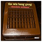 Chocolate Milkman de The Wiz Bang Gang