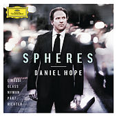 Spheres - Einaudi, Glass, Nyman, Pärt, Richter by Daniel Hope (Classical)